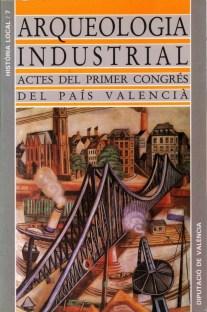Portada del libro 'Arqueologia Industrial. Actes del Primer Congrés d'Arqueologia Industrial'.